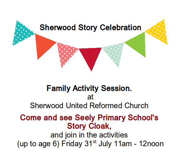 Come and see Seely Primary School's  Story Cloak,  and join in the activities  (up to age 6) Friday 31st July 11am - 12noon